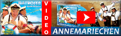 Matrosen in Lederhosen Video - Annemariechen
